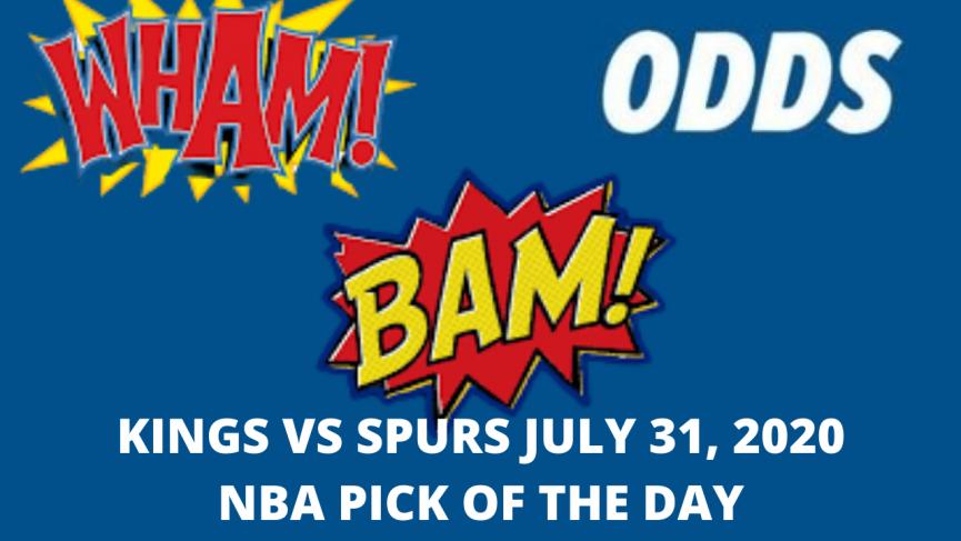 Kings vs Spurs Pick July 31, 2020