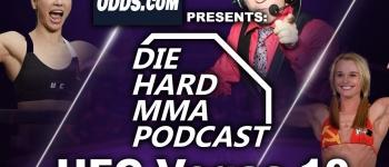 Die Hard MMA Podcast UFC Vegas 10