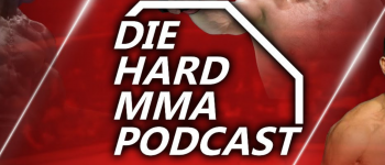 Die Hard MMA Podcast 254