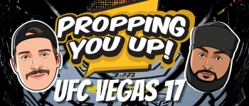 Propping You Up UFC Vegas 17