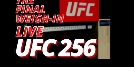 THE FINAL WEIGH IN LIVE UFC 256 1