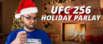 UFC 256 HOLIDAY PARLAY WEB