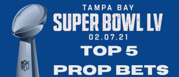 Super Bowl LV Top 5 Prop Bets (1)