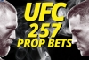 UFC 257 Odds and Props