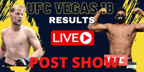 UFC Vegas 18 Post Show